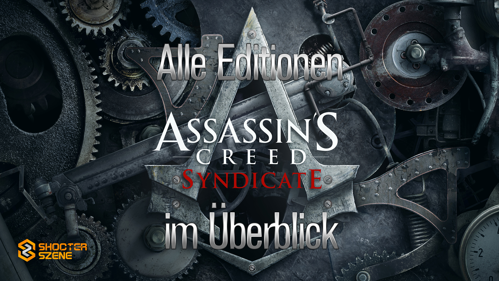 Assassin's Creed: Syndicate – Alle Editionen im Überblick