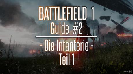 Battlefield 1 Guide #2: Die Infanterie -Teil 1