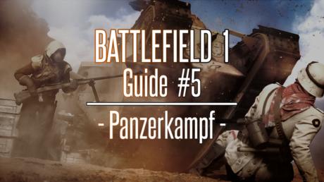 Battlefield 1 Guide #5: Panzerkampf
