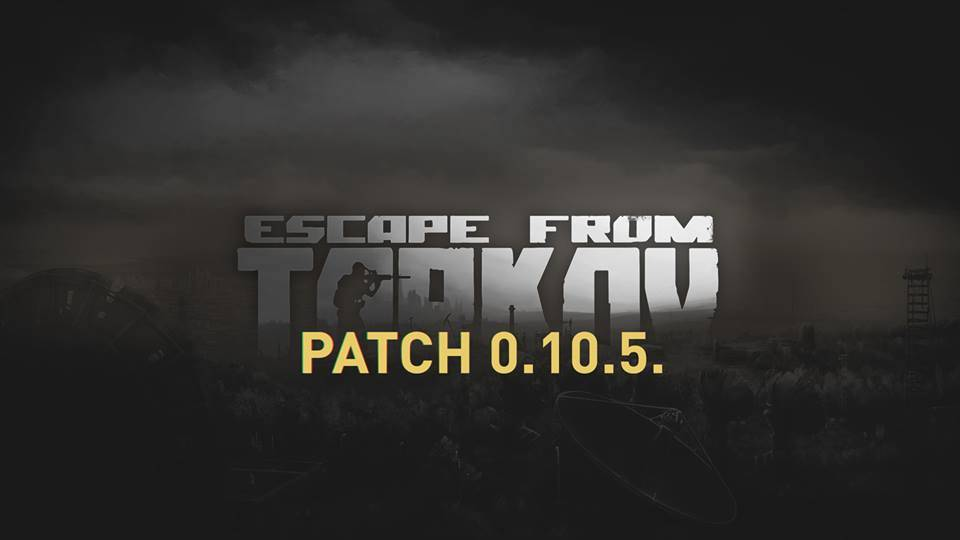 Escape from Tarkov - Update 0.10.5